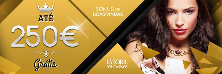 Bónus de Boas-Vindas Estoril Sol Casinos Online