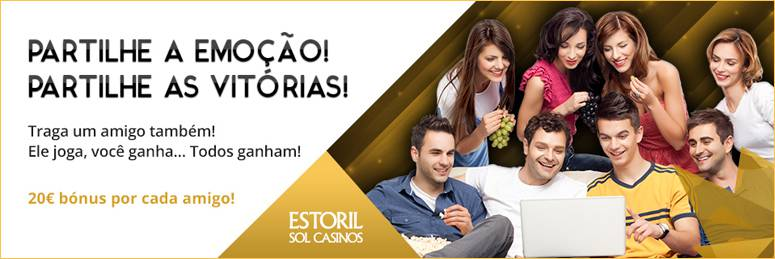 Bónus de Amizade Estoril Sol Casinos Online
