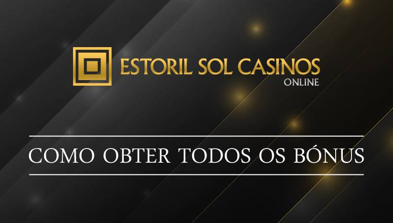 Como Obter os Bónus da Estoril Sol Casinos